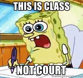 Spongebob What I Learned In Boating School Is - THIS IS CLASS NOT COURT