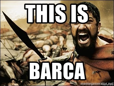 This Is Sparta Meme - this is  barca