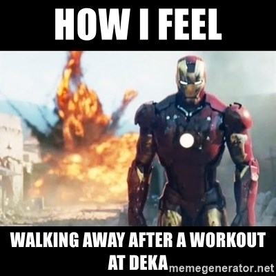 Explosion Iron Man - how i feel walking away after a workout at deka