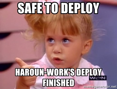 thumbs up - SAFE TO DEPLOY haroun-work'S DEPLOY FINISHED