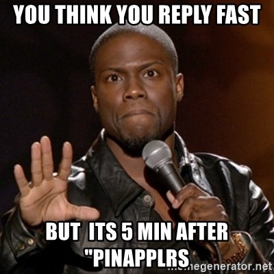 """Kevin Hart - You Think you reply fast But  Its 5 min after """"pinapPlrs"""
