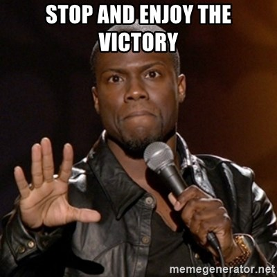 Kevin Hart - Stop and enjoy the victory