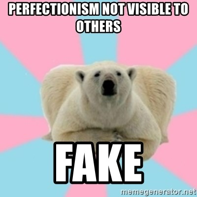 Perfection Polar Bear - Perfectionism not visible to others fake