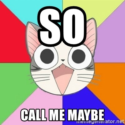 Nya Typical Anime Fans  - SO CALL ME MAYBE