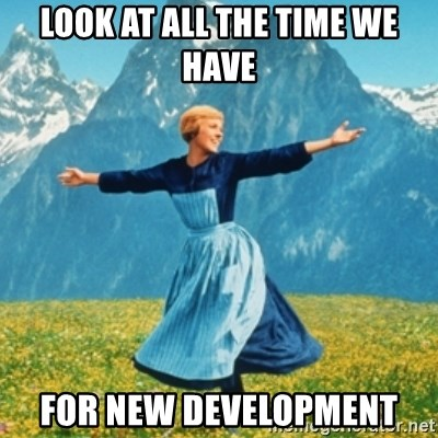 Sound Of Music Lady - Look at all the time we have for new development