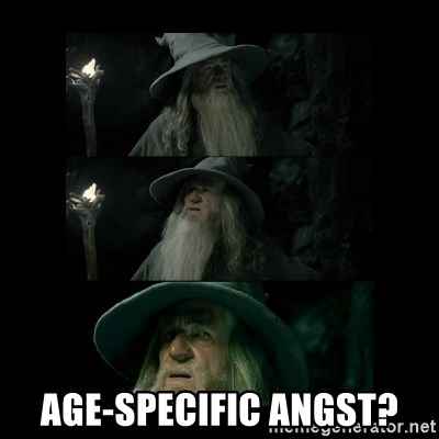 Confused Gandalf -  Age-specific angst?