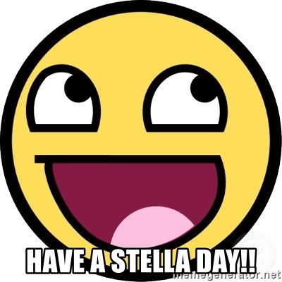 Awesome Smiley -  HAVE A STELLA DAY!!