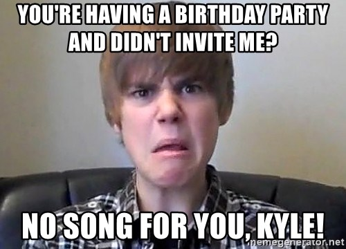 Justin Bieber 213 - You're having a birthday party and didn't invite me? No song for you, Kyle!