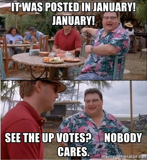 See? Nobody Cares - It was posted in january!  January! See the up votes?      Nobody cares.