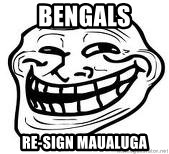 Troll Faceee - bengals re-sign maualuga