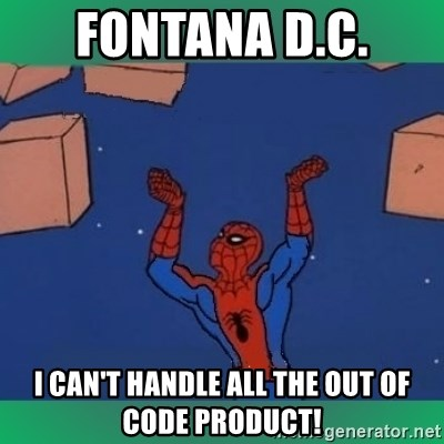 60's spiderman - Fontana d.c. I can't handle aLl thE out of code product!