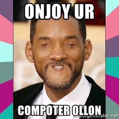 woll smoth - OnjoY UR  COMPOTER OLLON