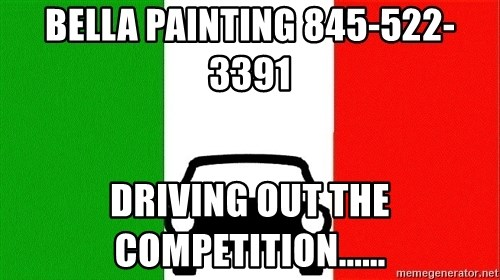Average Italian Driver - BELLA PAINTING 845-522-3391 DRIVING OUT THE COMPETITION......