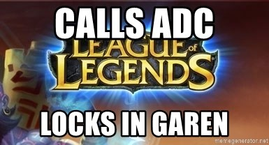 League of legends - CALLS ADC LOCKS IN GAREN