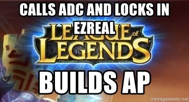 League of legends - CALLS ADC AND LOCKS IN EZREAL BUILDS AP