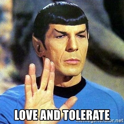 Spock -  love and tolerate
