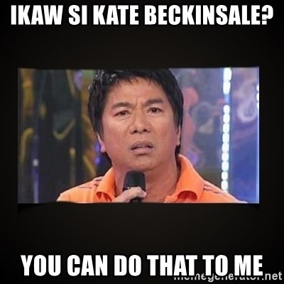 Willie Revillame me - IKAW SI KATE BECKINSALE? YOU CAN DO THAT TO ME