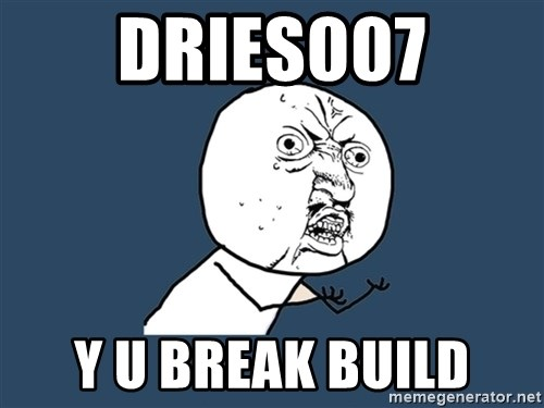 Y U No - Dries007 y u break build