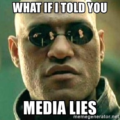 what if i told you matri - what if i told you media lies