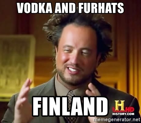 Ancient Aliens - vodka and furhats Finland