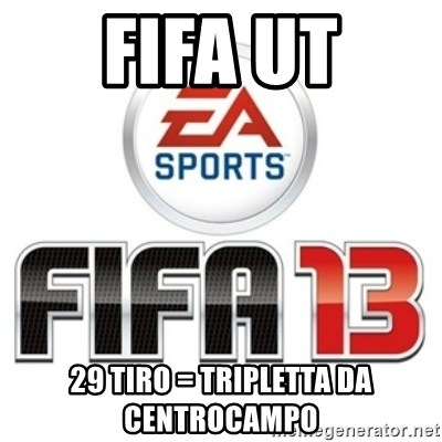 I heard fifa 13 is so real - fifa ut 29 tiro = tripletta da centrocampo