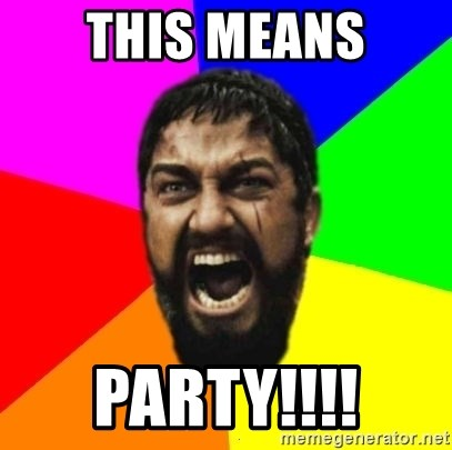 sparta - This means Party!!!!