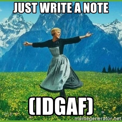IDGAF - just write a note (Idgaf)