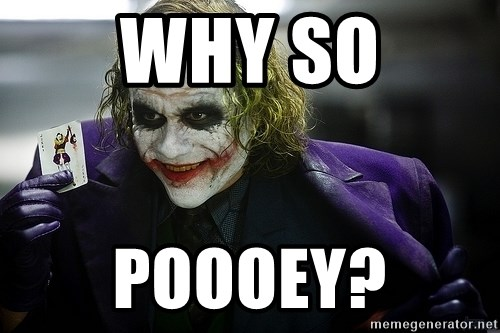 joker - Why so PooOeY?