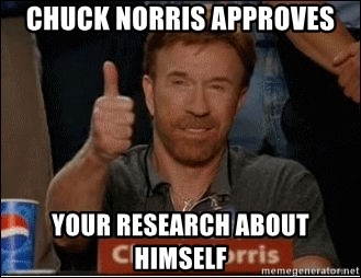 Chuck Norris Approves - Chuck Norris approves your research about himself