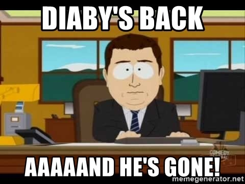 south park aand it's gone - Diaby's back Aaaaand he's gone!