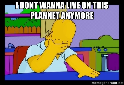 Homer Facepalm - I dont wanna live on this plannet anymore