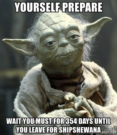 Yodanigger - yourself prepare wait you must for 354 days until you leave for shipshewana