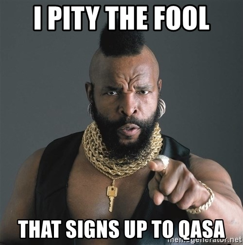 Mr T Fool - I pity the fool That signs up to qasa