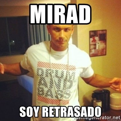 Drum And Bass Guy - MIRAD  SOY RETRASADO