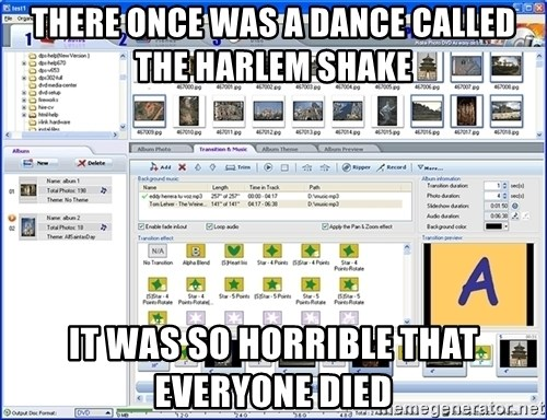 Maker - there once was a dance called the harlem shake it was so horrible that everyone died