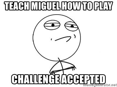 Challenge Accepted HD 1 - teach miguel how to play challenge accepted