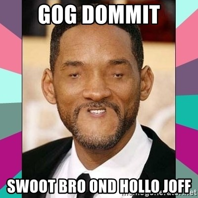 woll smoth - Gog dommit swoot bro ond hollo joff