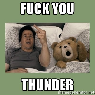 Ted Movie - FUCK YOU THUNDER