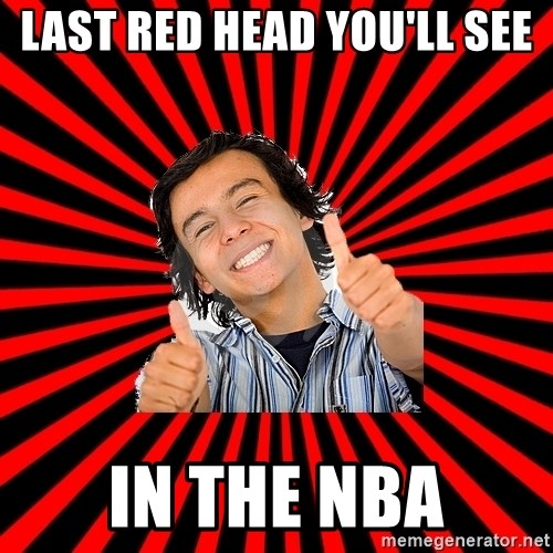 Bad Luck Chuck - LAST RED HEAD YOU'LL SEE IN THE NBA