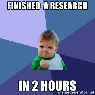 Success Kid - Finished  a research in 2 hours