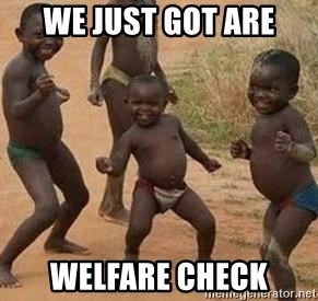 african children dancing - We just got are WelfAre checK