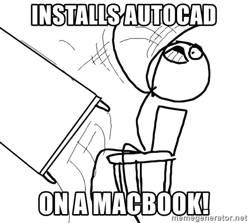 Desk Flip Rage Guy - installs autocad on a macbook!