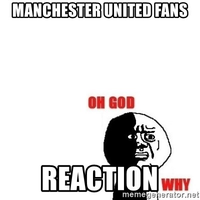 Oh god why - Manchester uNiTed fans Reaction