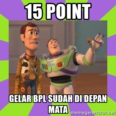 X, X Everywhere  - 15 point gelar bpl sudah di depan mata