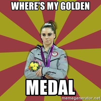 Not Impressed Makayla - WHERE'S MY GOLDEN MEDAL