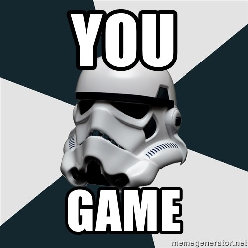 stormtrooper - YOU GAME