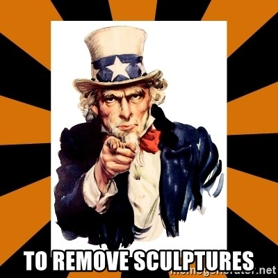 Uncle sam wants you! -  to remove sculptures