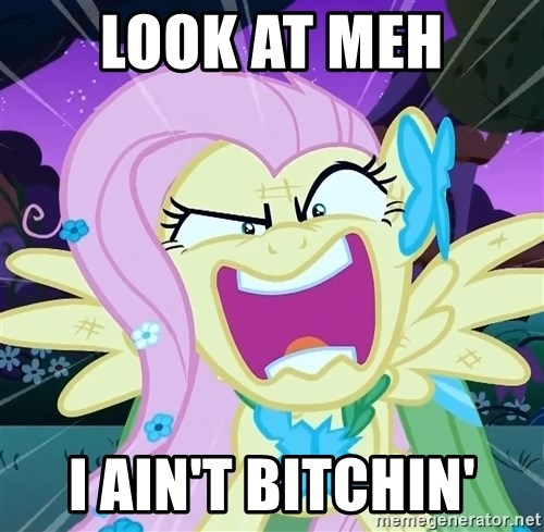 angry-fluttershy - look at meh i ain't bitchin'