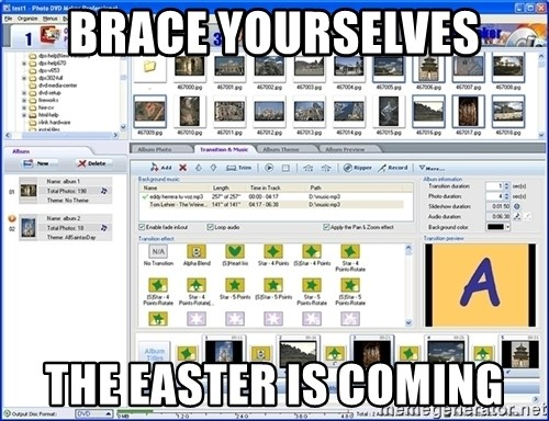 Maker - BRACE YOURSELVES the easter is coming
