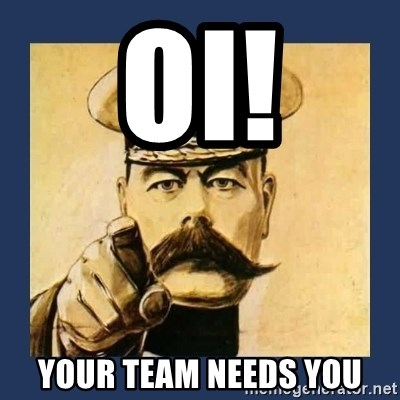 your country needs you - oi! Your team needs you